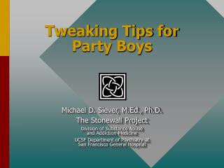 Tweaking Tips for Party Boys