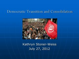 Democratic Transition and Consolidation