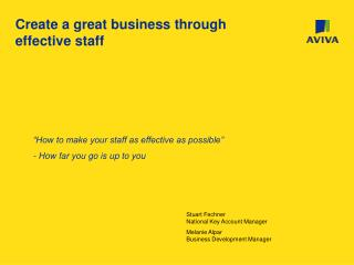 Create a great business through effective staff