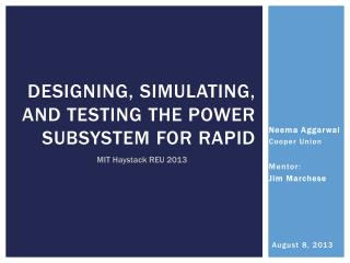 Designing, Simulating, and Testing the Power Subsystem for RAPID
