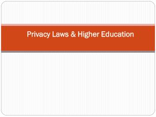 Privacy Laws & Higher Education