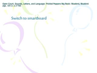 Switch to smartboard