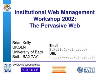 Institutional Web Management Workshop 2002: The Pervasive Web