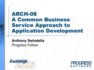ARCH-08 A Common Business Service Approach to Application Development