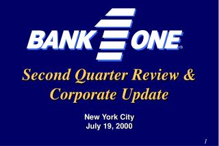 Second Quarter Review & Corporate Update New York City July 19, 2000