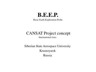 B.E.E.P. Basic Earth Exploration Probe