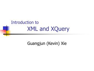 Introduction to          XML and XQuery