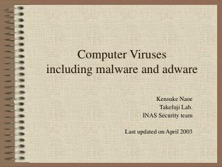 Computer Viruses including malware and adware