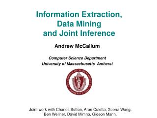 Information Extraction, Data Mining and Joint Inference
