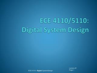 ECE 4110/5110:  Digital System Design