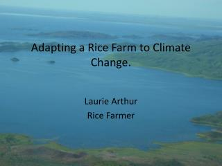 Adapting a Rice Farm to Climate Change.