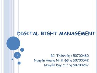 DIGITAL RIGHT MANAGEMENT