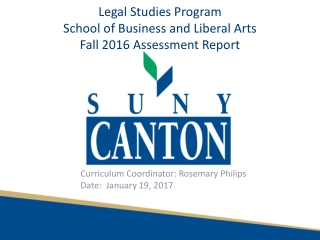 Legal Studies Program School of Business and Liberal Arts Fall 2016 Assessment Report