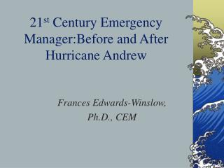 21st Century Emergency Manager:Before and After Hurricane Andrew