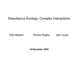 Disturbance Ecology: Complex Interactions