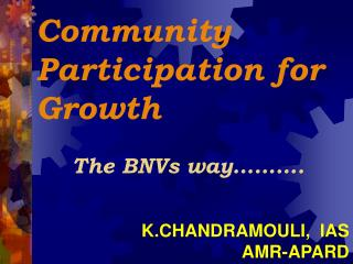 Community Participation for Growth The BNVs way……….