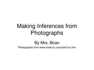 Making Inferences from Photographs