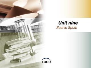 Unit nine Scenic Spots