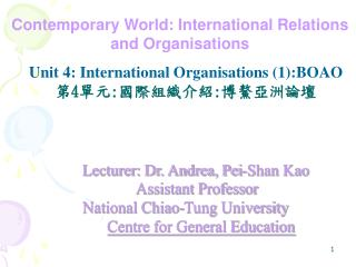 Lecturer: Dr. Andrea, Pei-Shan Kao Assistant Professor National Chiao-Tung University