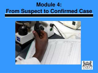 Module 4: From Suspect to Confirmed Case