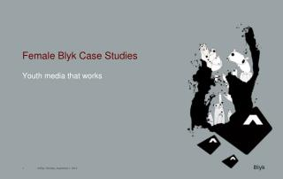 Female Blyk Case Studies