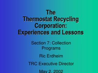 The Thermostat Recycling Corporation: Experiences and Lessons
