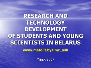RESEARCH AND TECHNOLOGY DEVELOPMENT  OF STUDENTS AND YOUNG SCIENTISTS IN BELARUS