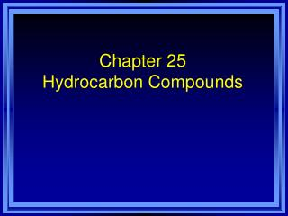 Chapter 25  Hydrocarbon Compounds