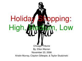 Holiday Shopping: High, Medium, Low