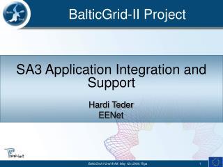 BalticGrid-II 2nd AHM, May 12 th 2009, Riga