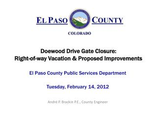 Doewood Drive Gate Closure: Right-of-way Vacation & Proposed Improvements