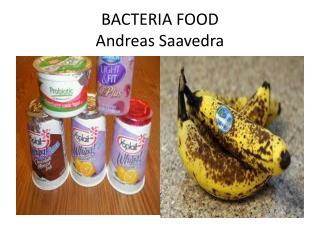 BACTERIA FOOD Andreas Saavedra