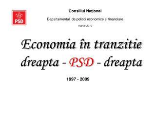 Economia în tranzitie               dreapta  -  PSD  -  dreapta