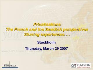 Privatisations  The French and the Swedish perspectives Sharing experiences …
