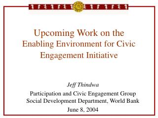 Upcoming Work on the  Enabling Environment for Civic Engagement Initiative