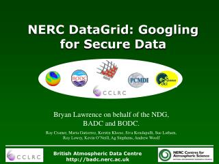 NERC DataGrid: Googling for Secure Data