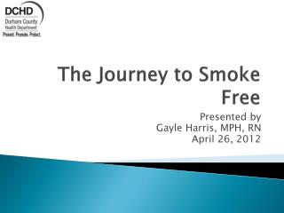 The Journey to Smoke Free