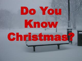 Do You Know Christmas?