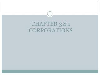 CHAPTER 3 S.1  CORPORATIONS