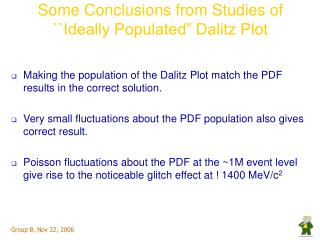 "Some Conclusions from Studies of ``Ideally Populated"" Dalitz Plot"