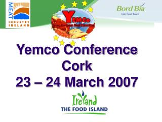 Yemco Conference Cork 23 – 24 March 2007