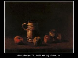 Vincent van Gogh,  Still Life with Beer Mug and Fruit , 1881