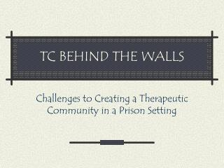 TC BEHIND THE WALLS