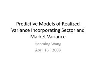 Predictive Models of Realized Variance Incorporating Sector and Market Variance