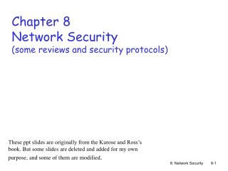 Chapter 8 Network Security (some reviews and security protocols)