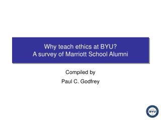Why teach ethics at BYU? A survey of Marriott School Alumni