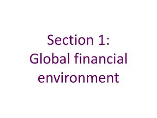 Section 1:   Global financial environment