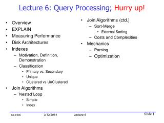 Lecture 6: Query Processing; Hurry up