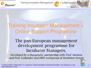 Training Incubator Management + Online Support Programme