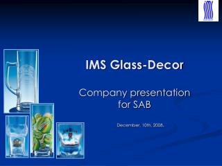 IMS Glass-Decor Company presentation for SAB